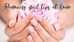 Removing Nail Tips At Home